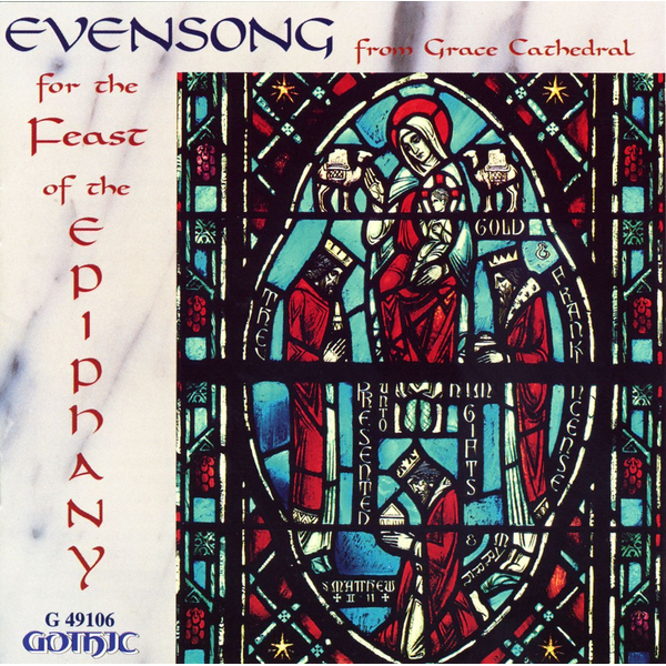 Choir of Grace Cathedral - Evensong for Feast of Epiphany