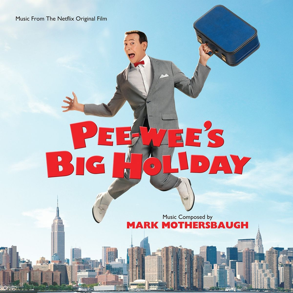Mothersbaugh,Mark - Pee-Wee's Big Holiday [Music from the Netflix Original Film]
