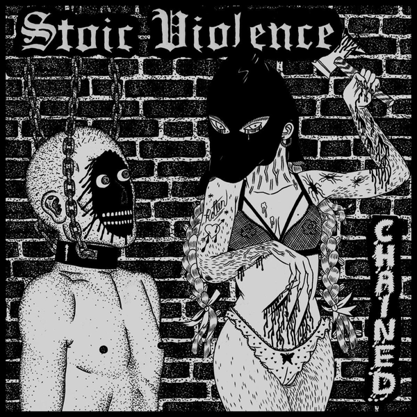 Stoic Violence Chained