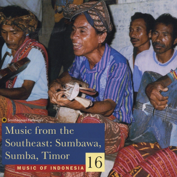 VARIOUS - Music of Indonesia, Vol. 16: Music from the Southeast (Sumbawa, Sumba, T