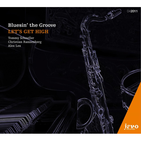 Bluesin' The Groove - Bluesin' the Groove: Let's Get High