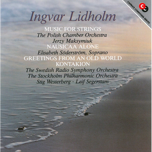 Polnisches KO Ingvar Lidholm: Music for Strings; Nausikaa Alone; Greetings from an Old World; Kontakion