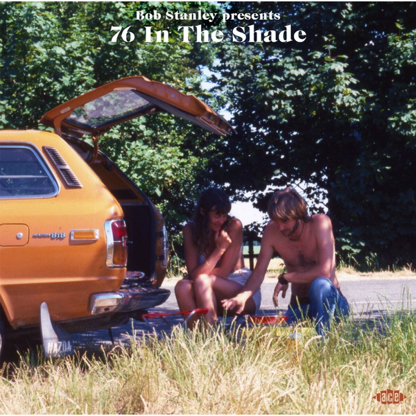 Various - Bob Stanley Presents 76 In The Shade