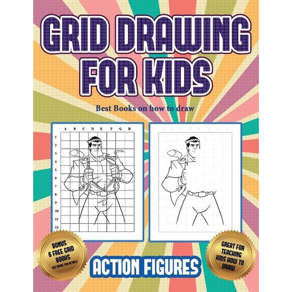 Manning, James - Best Books on how to draw (Grid drawing for kids - Action Figures): This book teaches kids how to draw Action Figures using grids