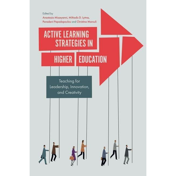 - Active Learning Strategies in Higher Education: Teaching for Leadership, Innovation, and Creativity