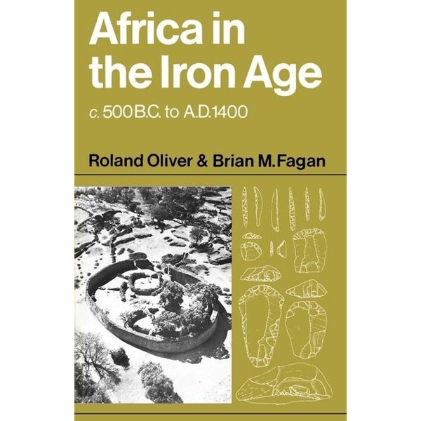 Oliver, Roland - Africa in the Iron Age