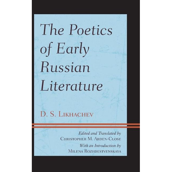 Likhachev, D. S. - The Poetics of Early Russian Literature