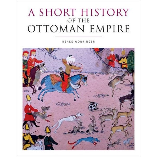 Worringer, Renee - ISBN A Short History of the Ottoman Empire book English 376 pages