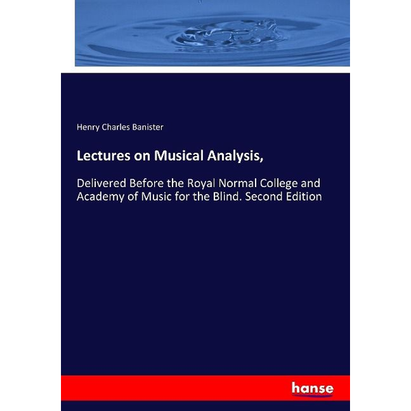 Banister, Henry Charles - Lectures on Musical Analysis,