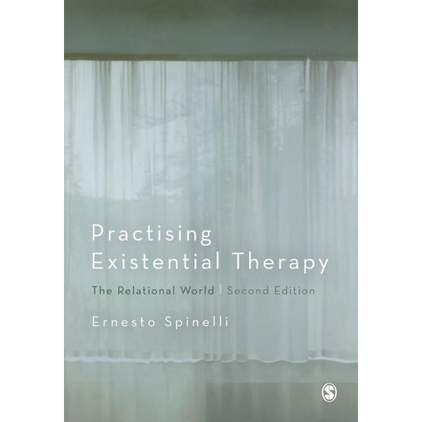 Spinelli, Ernesto - Practising Existential Therapy