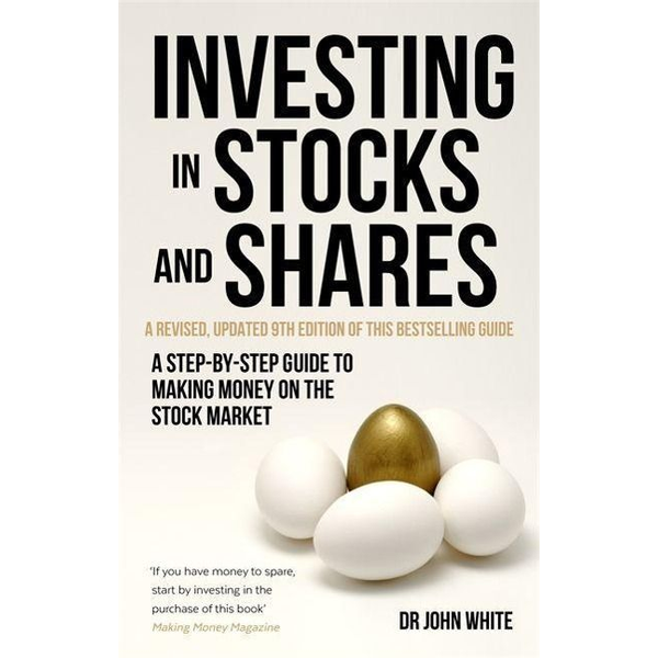 White, Dr John - Investing in Stocks and Shares, 9th Edition