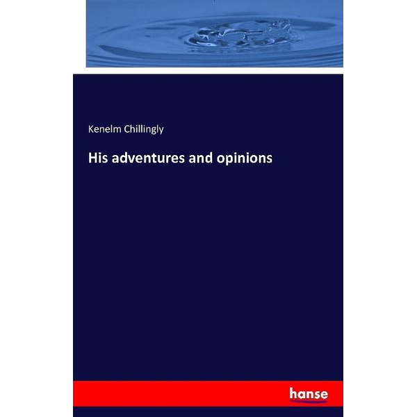 Chillingly, Kenelm - His adventures and opinions