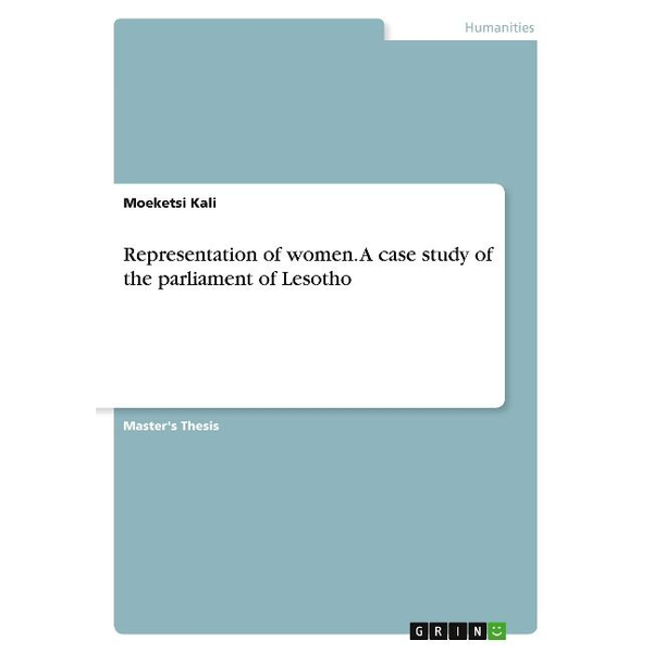 Kali, Moeketsi - Representation of women. A case study of the parliament of Lesotho