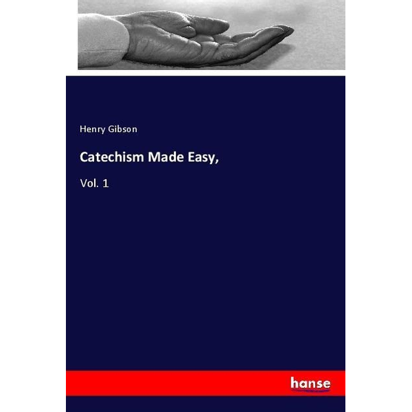 Gibson, Henry - Catechism Made Easy,