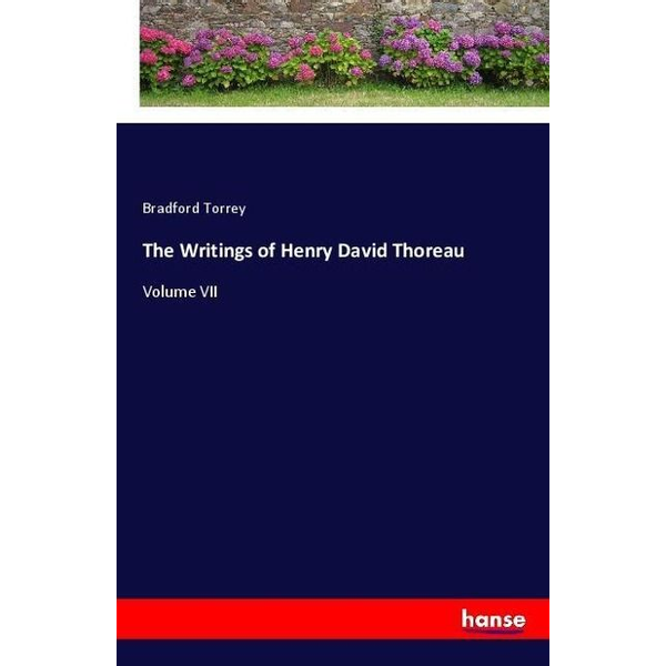 Torrey, Bradford - The Writings of Henry David Thoreau