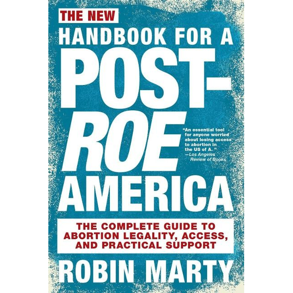 Marty, Robin - The New Handbook For A Post-roe America