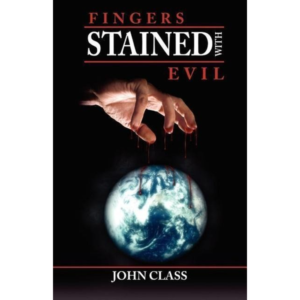 Class, John - Fingers Stained with Evil