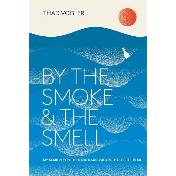Vogler, Thaddeus - ISBN By the Smoke and the Smell