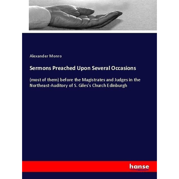 Monro, Alexander - Sermons Preached Upon Several Occasions