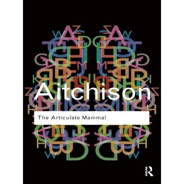 Aitchison, Jean (University of Oxford, UK) - The Articulate Mammal