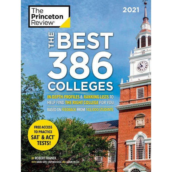 The Princeton Review - The Best 386 Colleges, 2021: In-Depth Profiles & Ranking Lists to Help Find the Right College for You