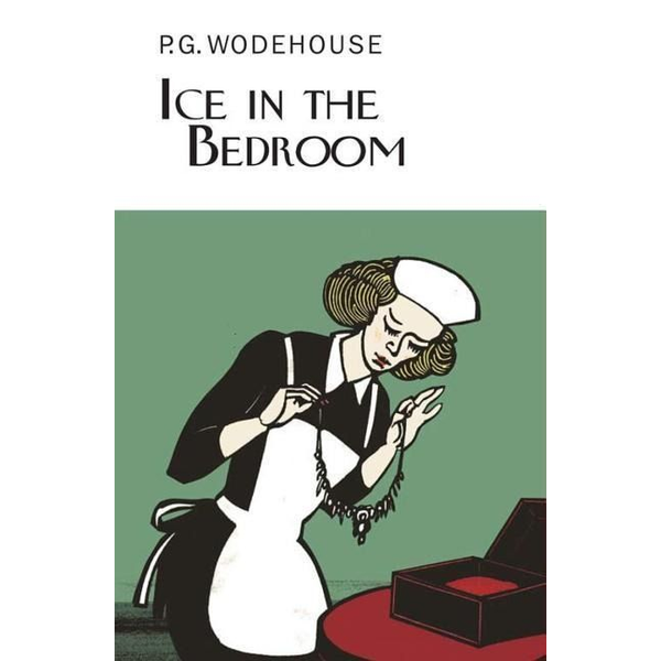 Wodehouse, P. G. - Ice in the Bedroom