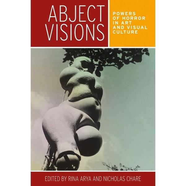 - Abject visions: Powers of horror in art and visual culture