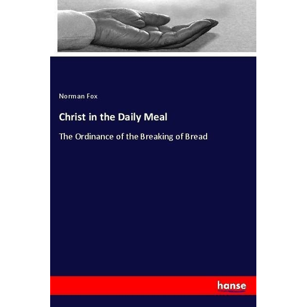 Fox, Norman - Christ in the Daily Meal
