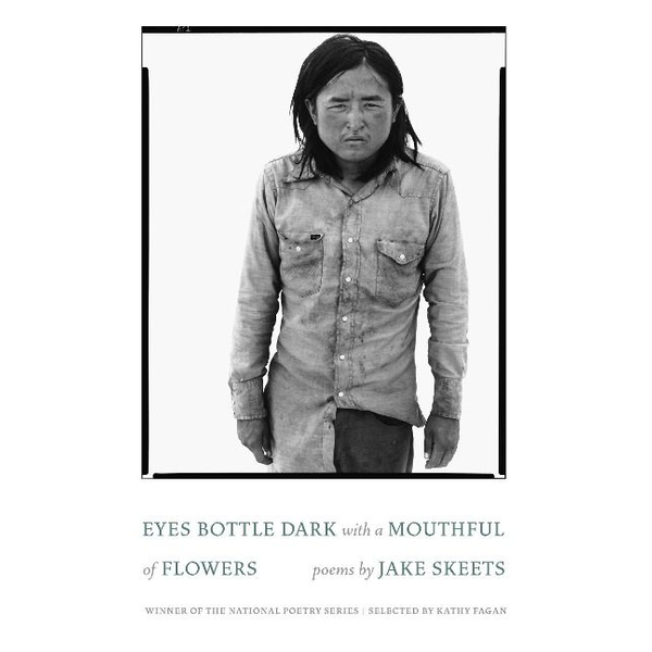 Skeets, Jake - Eyes Bottle Dark with a Mouthful of Flowers