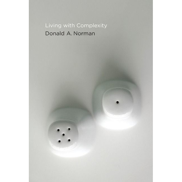 Norman, Donald A. - Living with Complexity