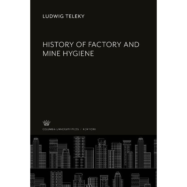 Teleky, Ludwig - History of Factory and Mine Hygiene
