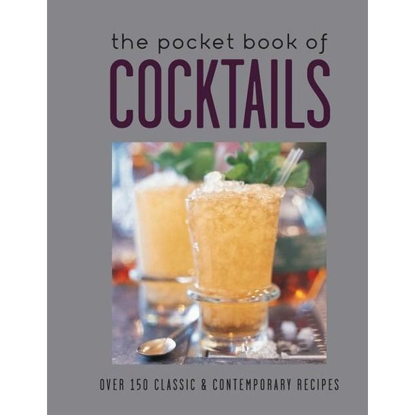 Ryland Peters & Small - The Pocket Book of Cocktails: Over 150 Classic & Contemporary Cocktails