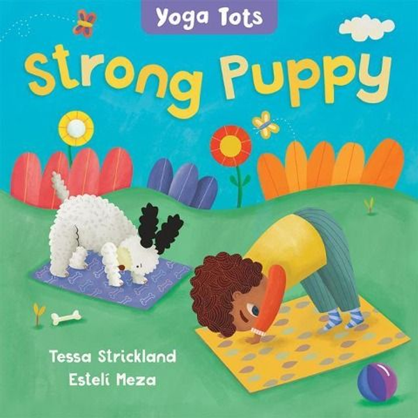Strickland, Tessa - Yoga Tots: Strong Puppy
