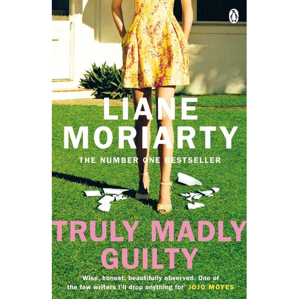 Moriarty, Liane - Truly Madly Guilty