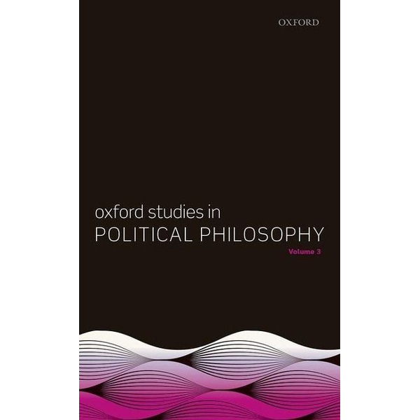 Sobel, David - ISBN Oxford Studies in Political Philosophy Volume 3 book English Hardcover 304 pages