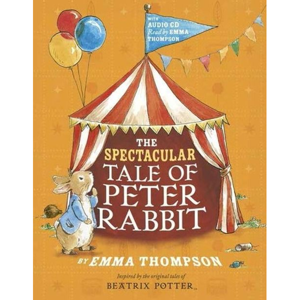 Thompson, Emma - The Spectacular Tale of Peter Rabbit. Book and CD