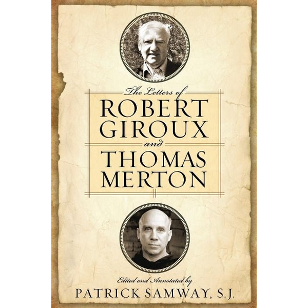 - Letters of Robert Giroux and Thomas Merton, The