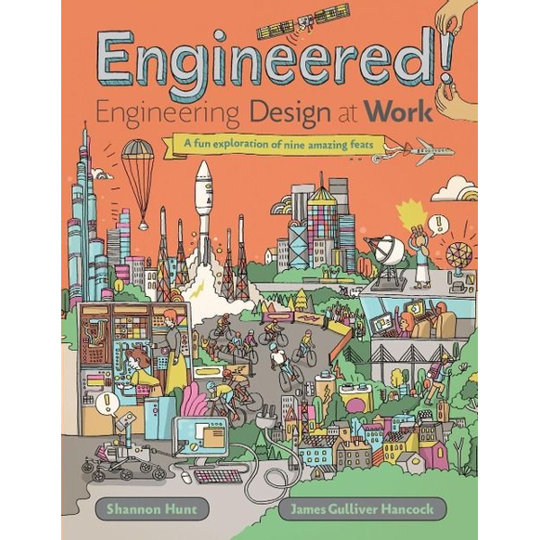 Hunt, Shannon - Engineered!: Engineering Design at Work