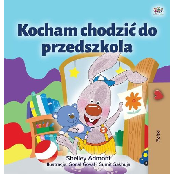 Admont, Shelley - I Love to Go to Daycare (Polish Children's Book)