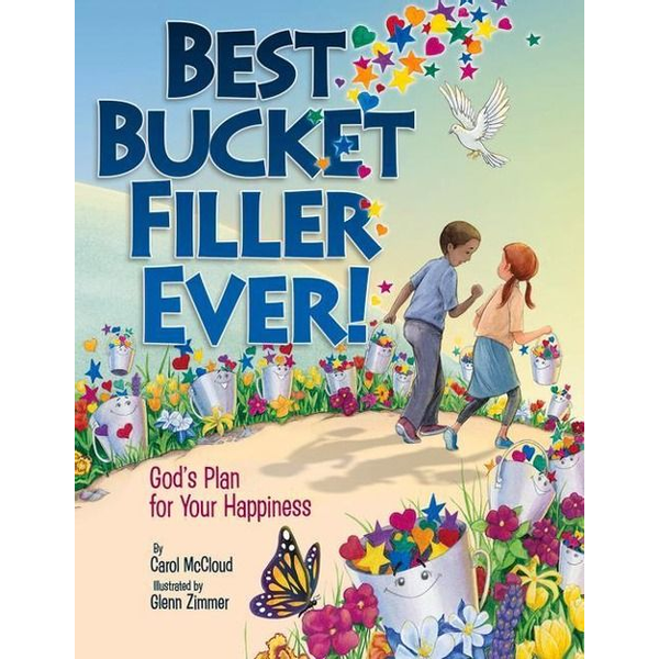 McCloud, Carol - Best Bucket Filler Ever! God's Plan For Your Happiness