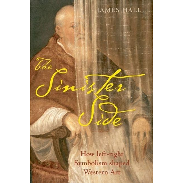 Hall, James - ISBN The Sinister Side ( How left-right symbolism shaped Western art ) book