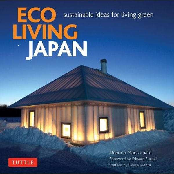 Macdonald, Deanna - Eco Living Japan: Sustainable Ideas for Living Green