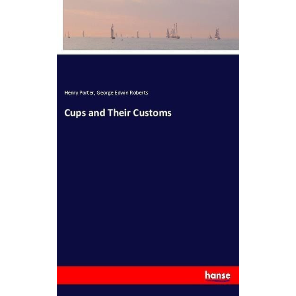 Porter, Henry - Cups and Their Customs
