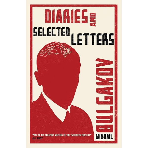 Bulgakov, Mikhail - Diaries and Selected Letters