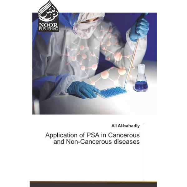 Al-Bahadly, Ali - Application of PSA in Cancerous and Non-Cancerous diseases