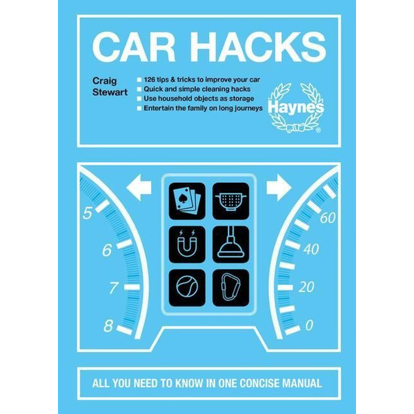 Stewart, Craig - Car Hacks: All You Need to Know in One Concise Manual: 126 Tips & Tricks to Improve Your Car * Quick and Simple Cleaning Hacks *