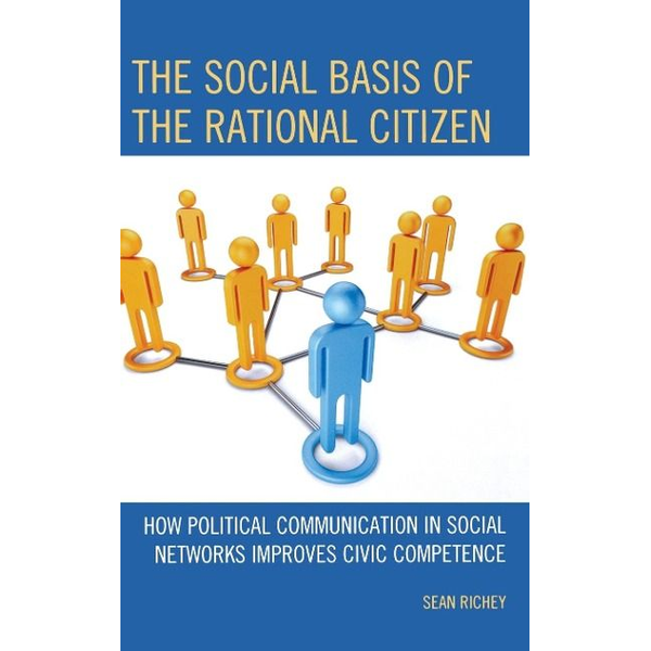 Richey, Sean - The Social Basis of the Rational Citizen