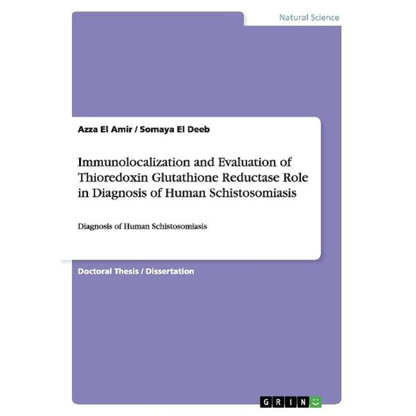 El Amir, Azza - Immunolocalization and Evaluation of Thioredoxin Glutathione Reductase  Role in Diagnosis of Human Schistosomiasis