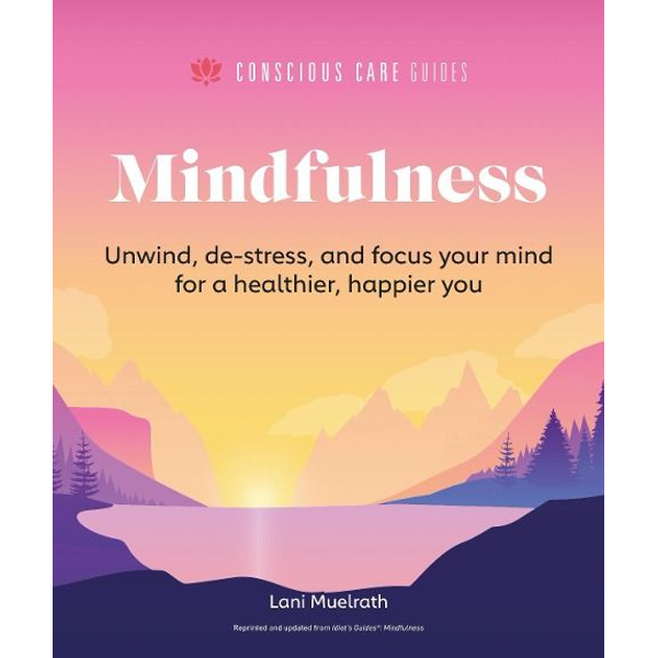 Muelrath, Lani - Mindfulness: Relax, De-Stress, and Focus Your Mind for a Healthier, Happier You