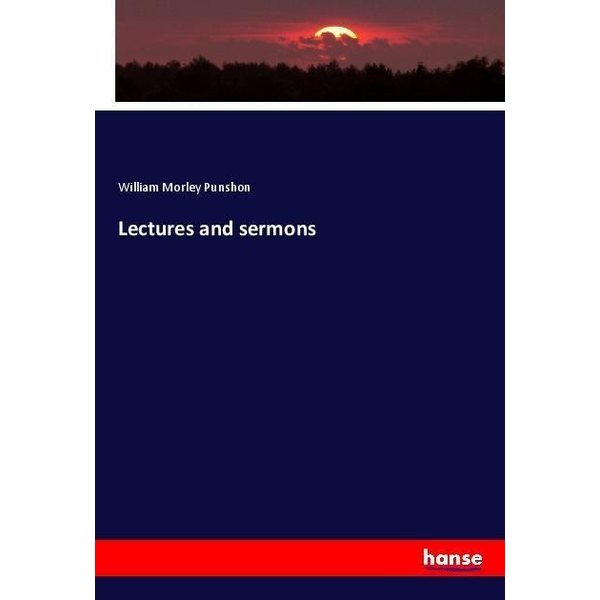 Punshon, William Morley - Lectures and sermons